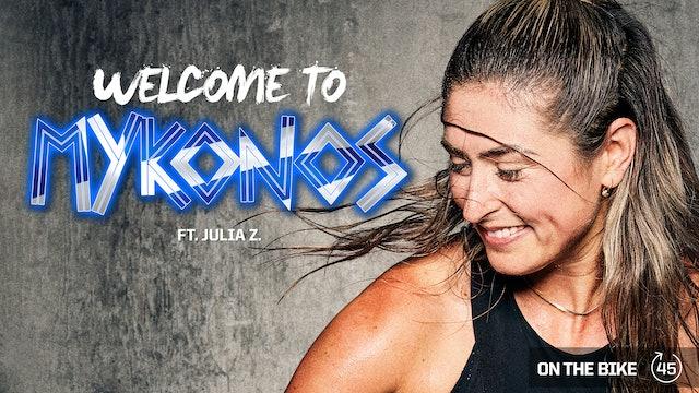 WELCOME TO MYKONOS ft. JULIA Z.