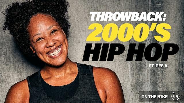 THROWBACK 2000's HIP HOP ft. DES A.