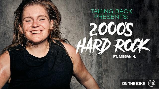 TAKING BACK PRESENTS: 2000'S HARD ROCK ft. MEGAN H.
