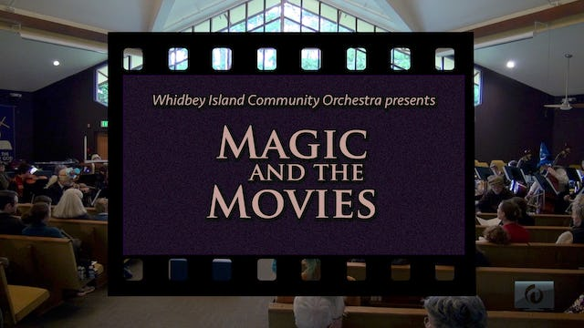Magic and the Movies: A live performance by the Whidbey Island Community Orchestra
