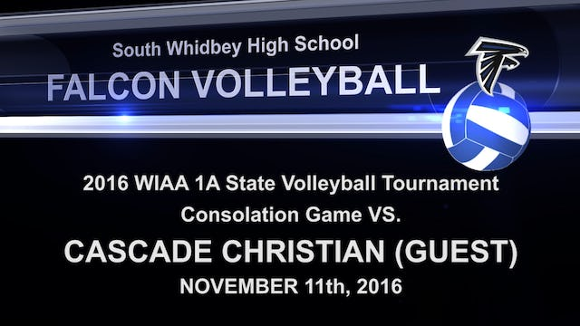 2016 SWHS Volleyball v Cascade Christian State Playoff Consolation Game
