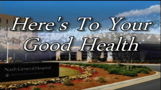 Here's To Your Good Health - UNC Nash Heart Center