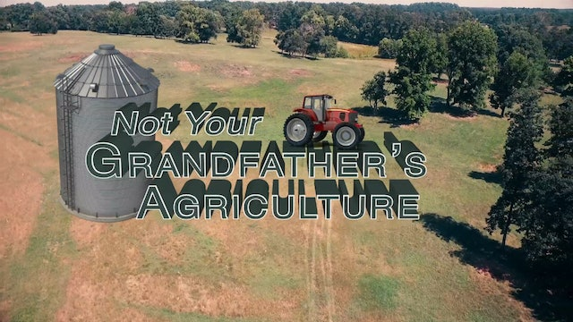 Not Your Grandfather's Agriculture