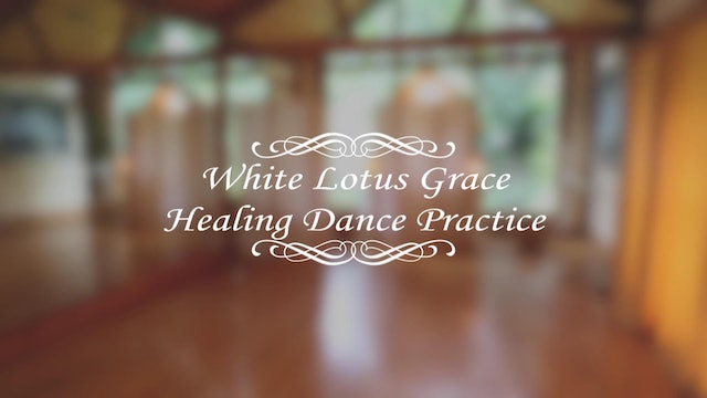 White Lotus Grace Healing Dance Practice