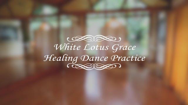 White Lotus Grace Healing Dance Practice