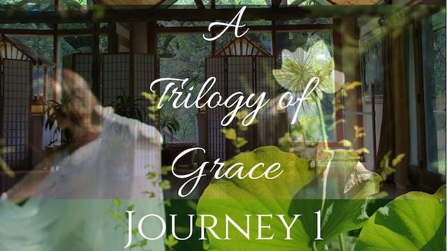 A Trilogy of Grace: Journey 1