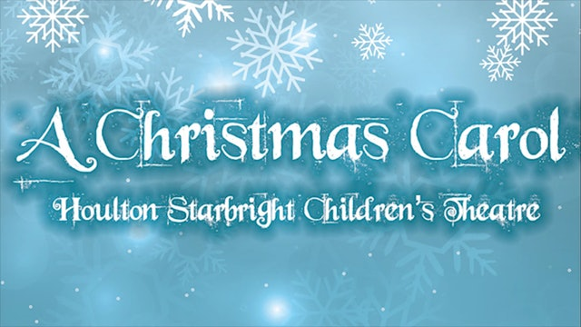 Christmas Carol - Houlton Starbright Theatre