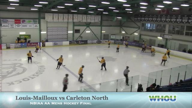 Carleton North vs Louis-Mailloux NBIAA AA Boys Hockey Final