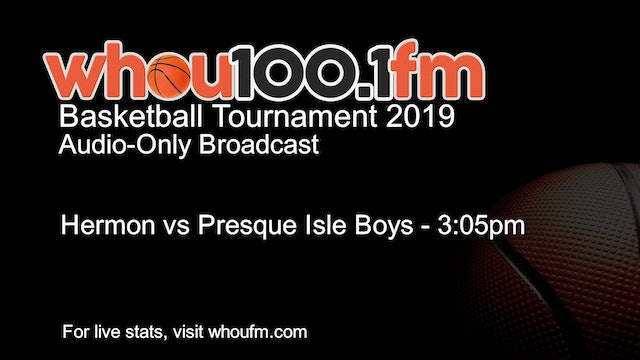 Hermon vs Presque Isle Boys - 3:05pm