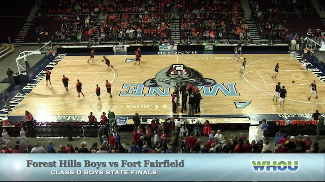Forest Hills Boys vs Fort Fairfield Class D States 2-28-2015