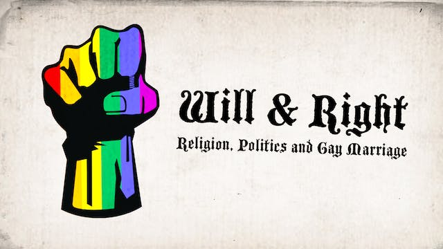 Will and Right: Religion, Politics and Gay Marriage