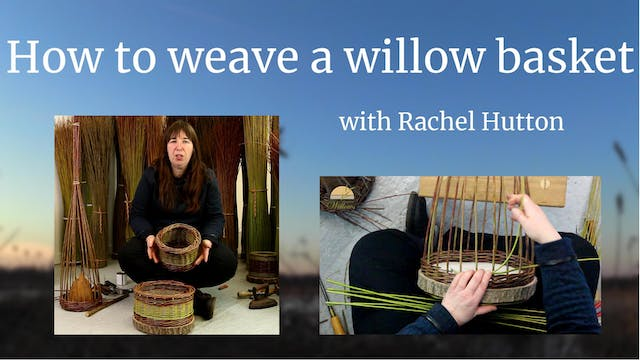 An introduction to weaving a willow basket