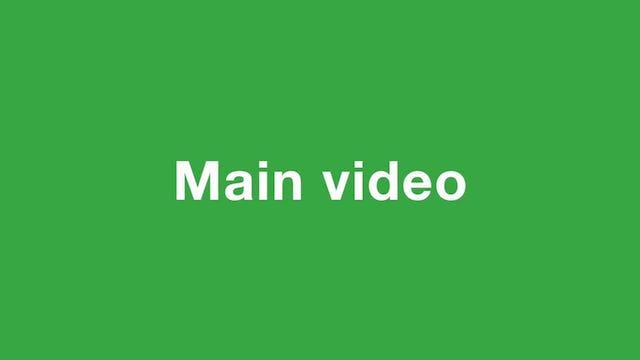 Main video