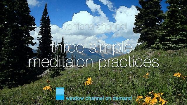 Three simple Meditation Practices