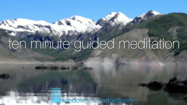 Ten Minute Guided Meditation