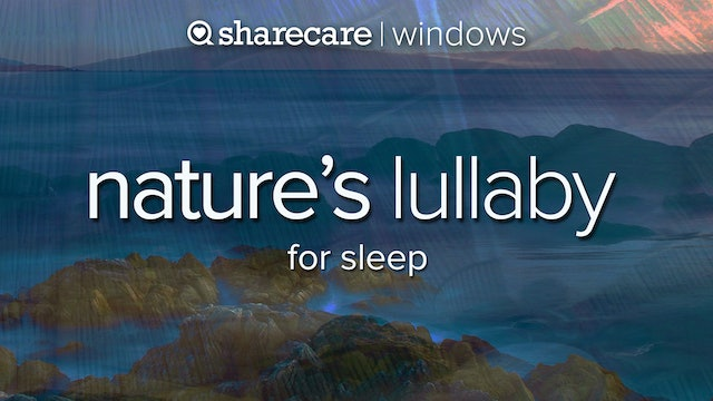 Nature's Lullaby 30 minutes