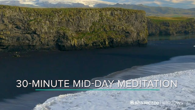 30-Minute Mid-Day Meditation