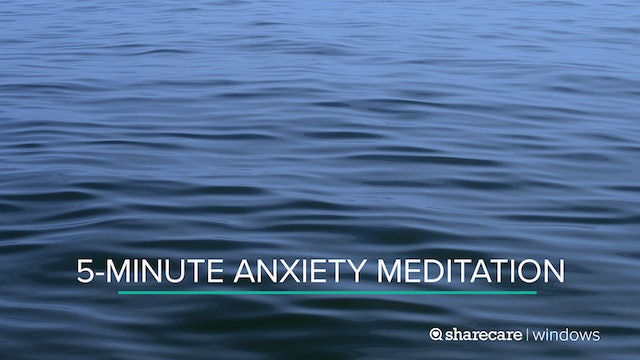 5-Minute Anxiety Meditation