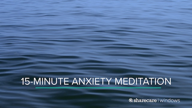 15-Minute Anxiety Meditation