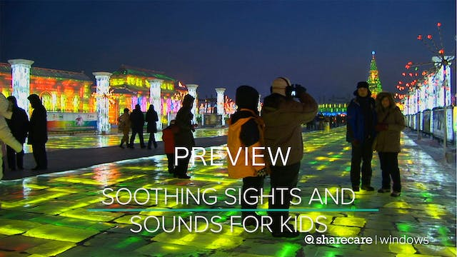 Soothing Sights and Sounds for Kids P...