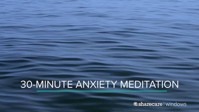 30-Minute Anxiety Meditation