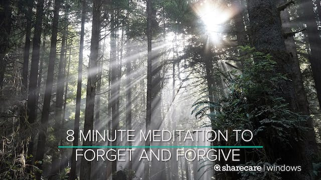 8 Minute Meditation to Forget and For...