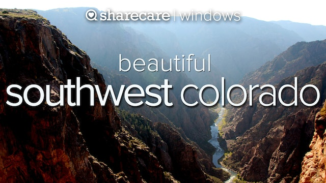 Beautiful Southwest Colorado: Nature's Window