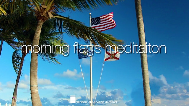 Morning Flags for relaxation and meditation