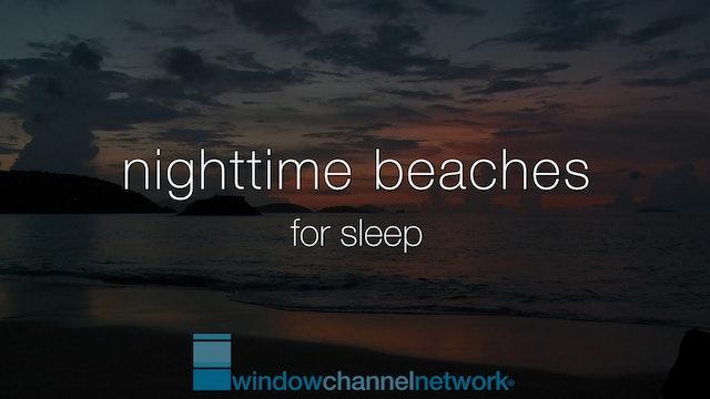 Nighttime Beaches 1 Hour