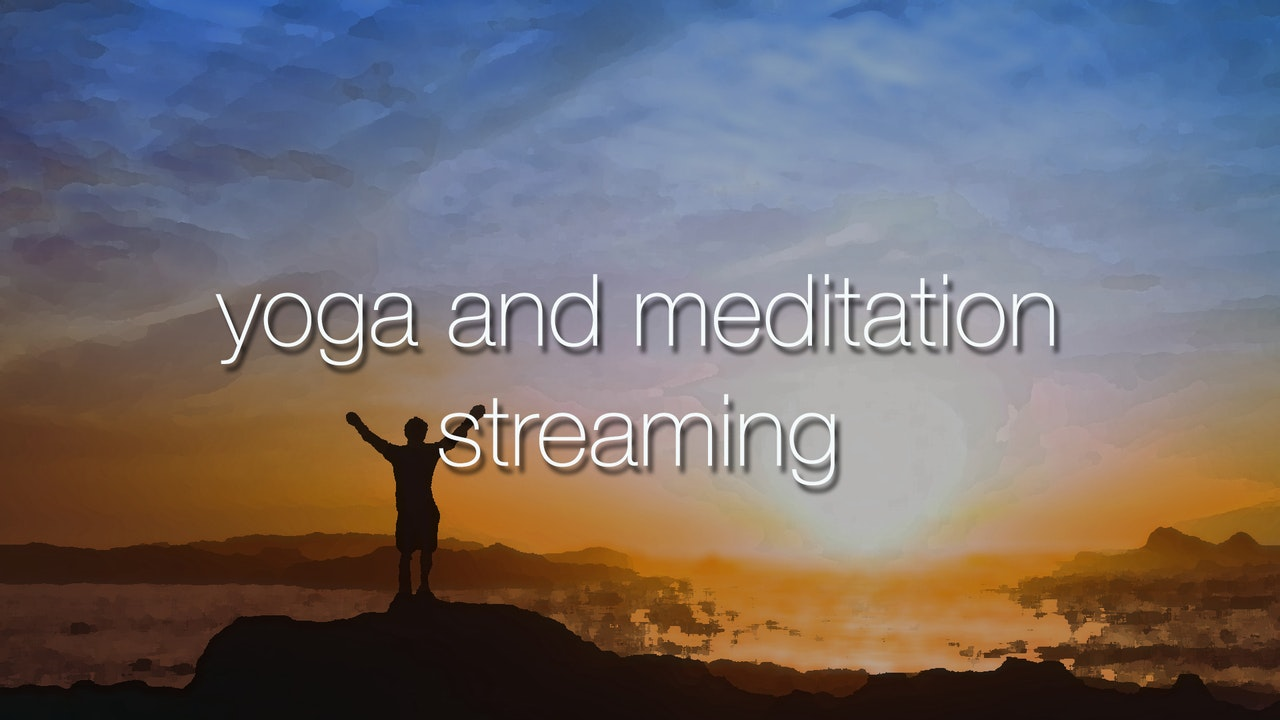 Yoga and Meditation Streaming