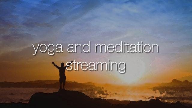 Yoga and Meditation Streaming