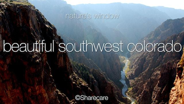 Beautiful Southwest Colorado: Nature's Window