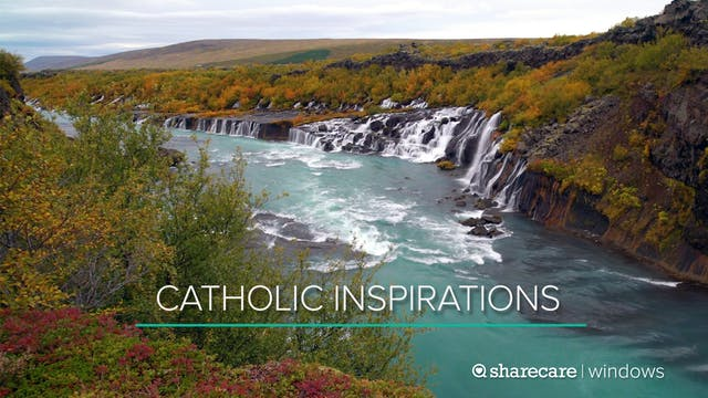 9 Minutes of Catholic Inspirations