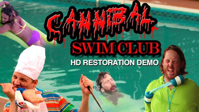 "Restoration Demo - ""Cannibal Swim Club"""