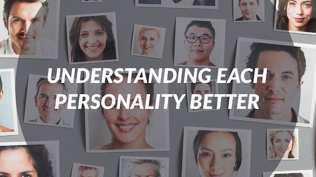 Understanding Each Personality Better...