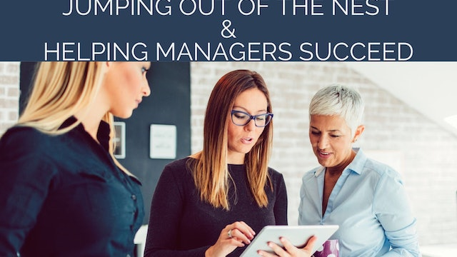 Jumping Out of the Nest - Helping Managers Succeed