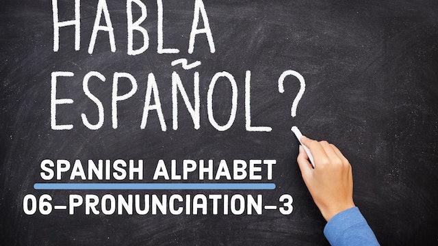 Spanish - Alphabet - 06 - Pronunciation - 3