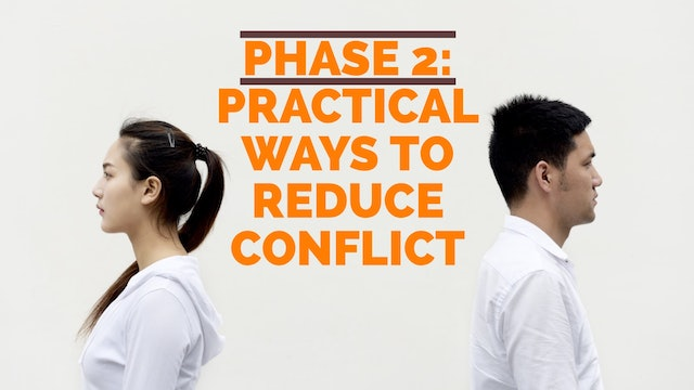 Phase 2: Practical Ways to Help Reduce Conflict