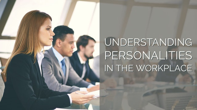 Understanding Personalities in the Workplace