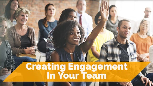 Creating Engagement in Your Teams