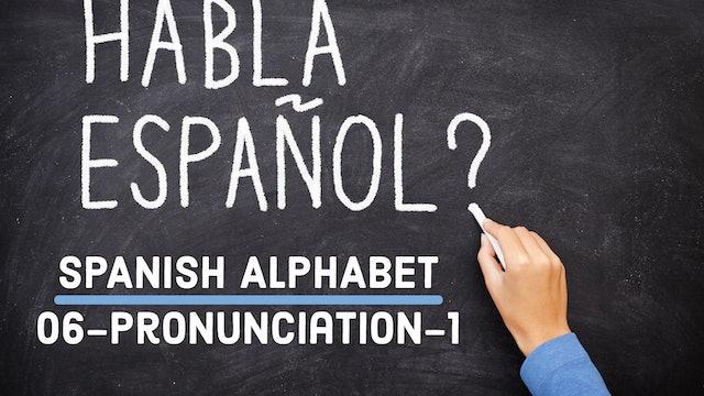 Spanish - Alphabet - 06 - Pronunciation - 1