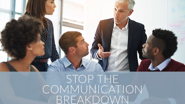 Stop the Communication Breakdown