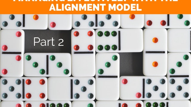 Managing Effectively with the Alignment Model - 2