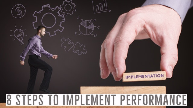 8 Steps to Implement Performance (Bulls Eye Mgmt)