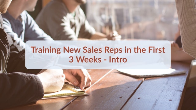 Training New Sales Reps in the First 3 Weeks-Intro