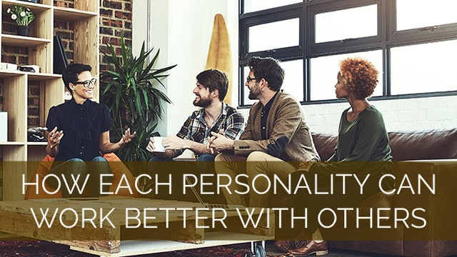 How Each Personality Can Work Better with Others