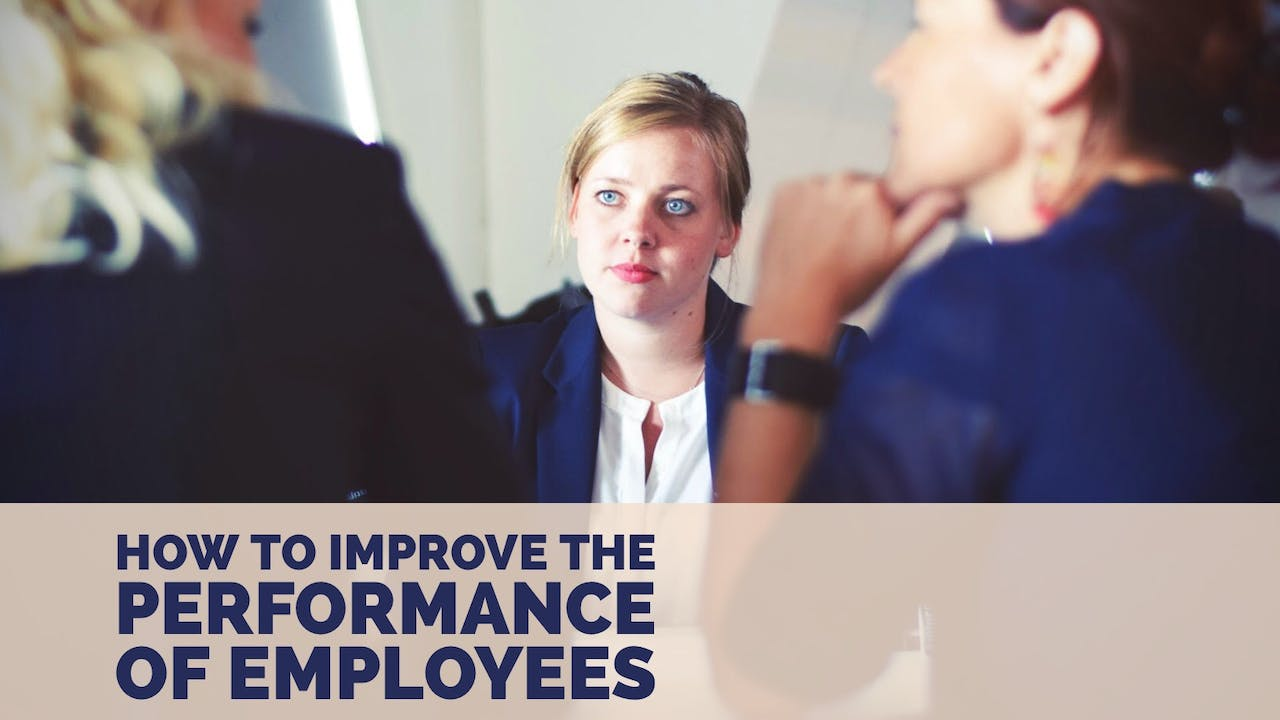 How to Improve the Performance of Employees