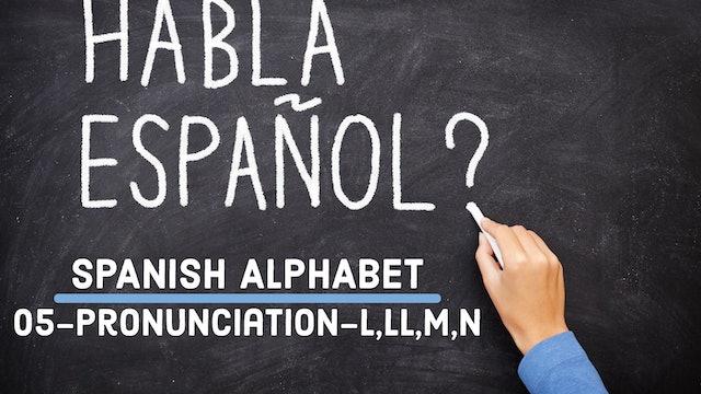 Spanish - Alphabet - 05 - Pronunciation (L,LL,M,N)