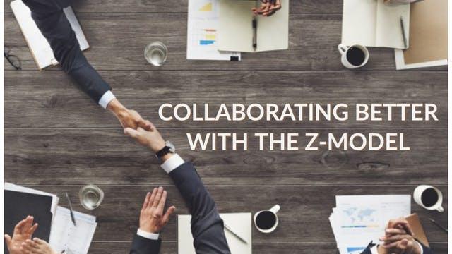 Collaborating Better with the Z-Model