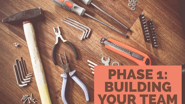 Phase 1: Building Your Team